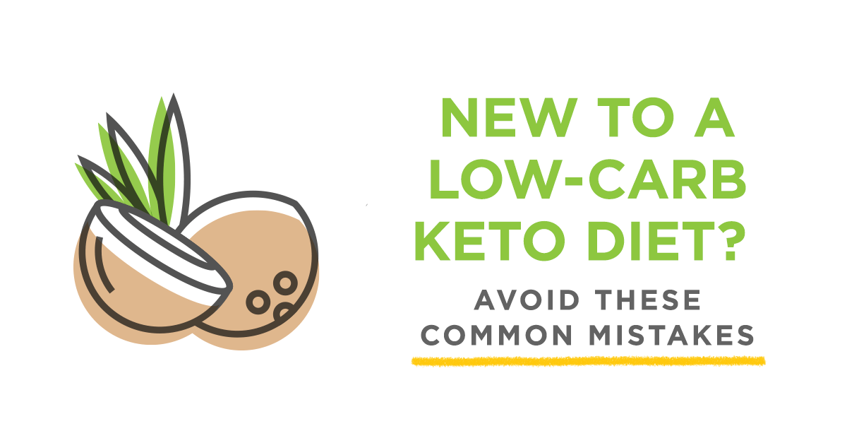 5 Top Mistakes To Avoid When You Are On Ketogenic Diet