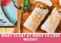 What To Eat In The Night To Lose Weight – 27 Healthy Snacks